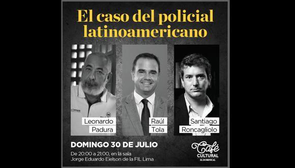 """Café Cultural El Dominical. Charla """"El caso del policial latinoamericano"""" a cargo de Leonardo Padura, Santiago Roncagliolo y Raúl Tola."""