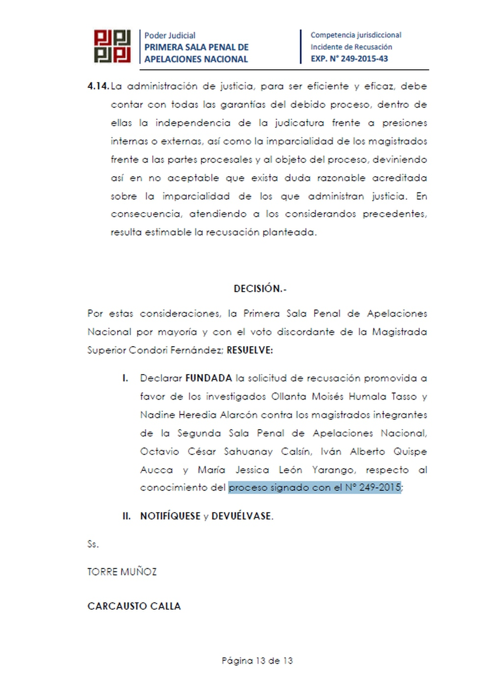 Resolución sobre la recusación a tres jueces de la Segunda Sala Penal de Apelaciones Nacional.