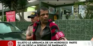 Barranco: hombre le arranca de un mordisco parte de un dedo a sereno