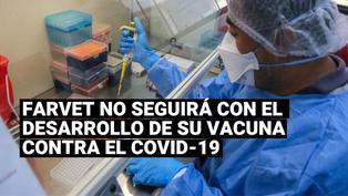 Laboratorio Farvet desistirá con el desarrollo de la vacuna peruana contra el COVID-19