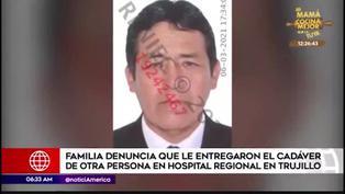 Trujillo: familia denuncia que en el Hospital Regional le entregaron cuerpo de otra persona