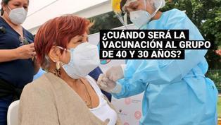 Covid-19: Estas son las fechas para vacunar a las personas mayores de 40 y 30 años