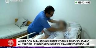 Coronavirus Perú: Esposo de mujer con parálisis pide ayuda para cobrar el bono de S/.380