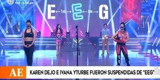 EEG: Karen Dejo e Ivana Yturbe fueron suspendidas por incumplir la cuarentena
