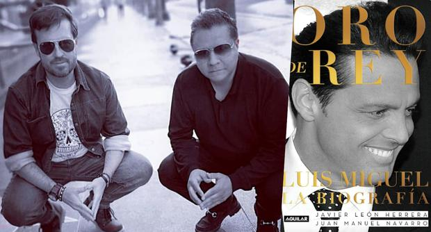 """Javier León Herrera (Spain) and Juan Manuel Robles (Mexico) are the authors of """"Oro de rey"""", a book about the life of singer Luis Miguel."""