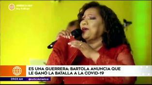 Bartola anuncia recuperación tras haber ganado la batalla a la COVID-19