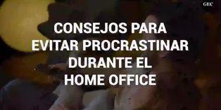 Consejos para evitar procrastinar durante el home office