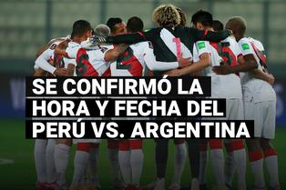 Perú vs. Argentina: FPF confirmó la hora del partido por Eliminatorias Qatar 2022