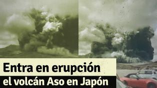 Mira aquí los impresionantes videos de la erupción del monte Aso en Japón