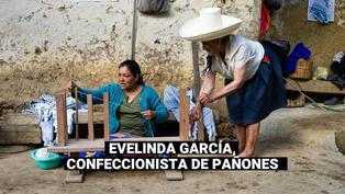Conoce la historia de Evelinda García, una humilde confeccionista de pañones tacabambinos