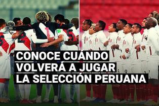 Conoce cuándo volverá a jugar la selección peruana por las Eliminatorias Qatar 2022