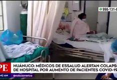 Huánuco: galenos advierten colapso de hospital