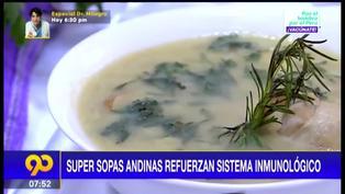 """Conoce las """"super sopas andinas"""" que refuerzan el sistema inmunológico"""
