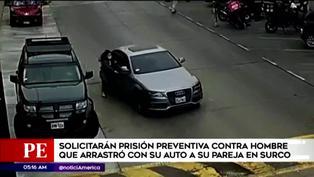 Solicitan prisión preventiva contra sujeto que arrastró a su pareja en Surco