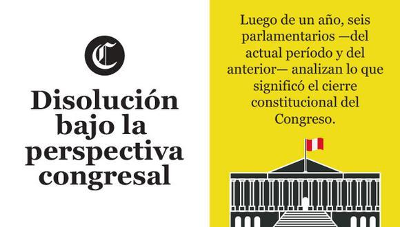 Seis parlamentarios hablan sobre lo que significó la disolución del Congreso y las repercusiones que se muestran hasta hoy en día. (Foto: El Comercio)