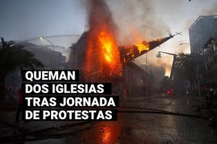 Dos iglesias fueron quemadas y se registraron varios saqueos tras jornada de protestas en Chile