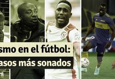 Racismo en fútbol: los peores actos de discriminación hacia los futbolistas