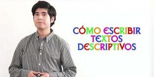 Dos minutos para aprender: cómo escribir textos descriptivos