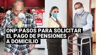 ONP: pasos para solicitar el pago de pensiones a domicilio