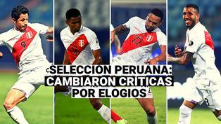 Copa América 2021: Los jugadores de la selección peruana que cambiaron críticas por elogios