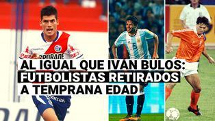 Iván Bulos se retira del fútbol: el adiós anticipado de los jugadores que no pudieron derrotar a las lesiones