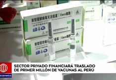 Sector privado financiará traslado de primer millón de vacunas Sinopharm al Perú