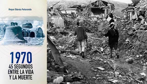 """El libro """"1970: 45 segundos entre la vida y la muerte"""", de Roque Otárola, reúne fotos, testimonios y datos del sismo y alud en Áncash de hace 50 años. (Foto: EFE)"""