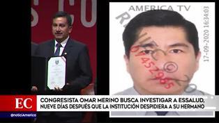 Congresista Omar Merino busca investigar a EsSalud tras el despido de su hermano