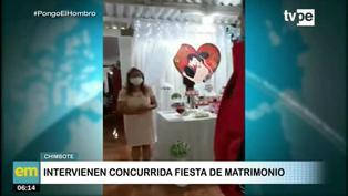 Policía interviene fiesta de matrimonio en Chimbote