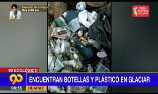 Huaraz: Encuentran gran cantidad de botellas de plástico en glaciar