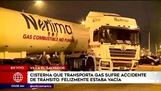 Villa El Salvador: camión cisterna de GLP chocó contra vehículo