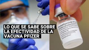 Vacuna Pfizer: Lo que se sabe sobre su efectividad contra la COVID-19