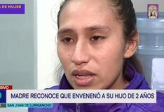 San Juan de Lurigancho: mujer confesó que fue ella quien envenenó con raticida a su hijo y no su expareja