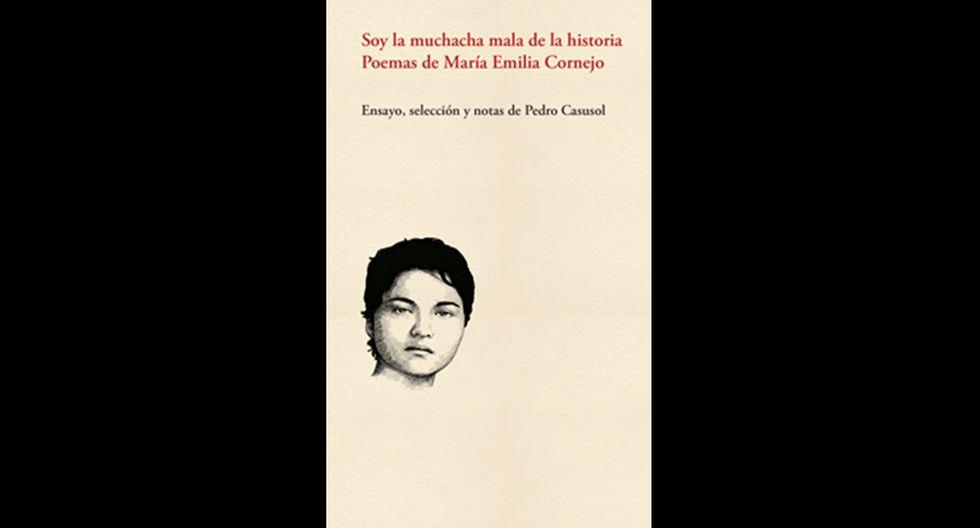 """""""Soy la muchacha mala de la historia. Poemas de María Emilia Cornejo"""" de Pedro Casusol. (Foto: Difusión)."""