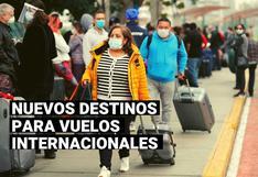 Vuelos internacionales: Estos son los 25 nuevos destinos que se permitirán desde noviembre