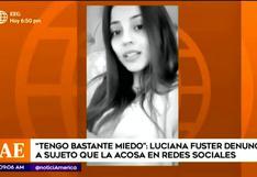 Luciana Fuster denuncia ser acosada por un sujeto en redes sociales