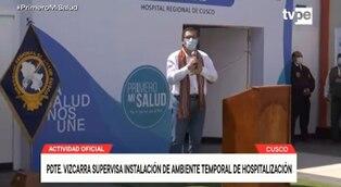 Cusco: presidente Vizcarra inspeccionó el ambiente de Hospitalización Temporal