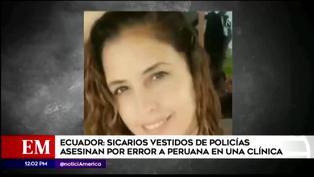 Ecuador: sicarios vestidos de policías asesinan por error a una peruana en una clínica