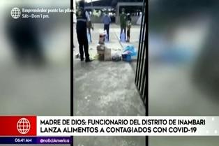 Puerto Maldonado: Cesan funcionario que lanzaba víveres a enfermos de COVID-19
