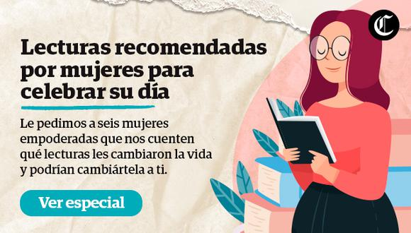 En el Día Internacional de la Mujer, seis mujeres te recomiendan sus mejores lecturas. (Foto: GEC)