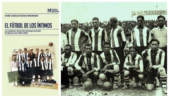 El libro 'El fútbol de  los íntimos'  le da una nueva mirada al estilo de juego de Alianza Lima de inicios del siglo pasado.  (Foto: Composición)