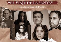 """Teatro por Zoom: """"El viaje de la santa"""" de César de María se estrena este viernes 10 de julio"""