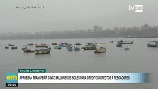 Ejecutivo aprueba transferir 5 millones de soles para créditos directos para los pescadores artesanales