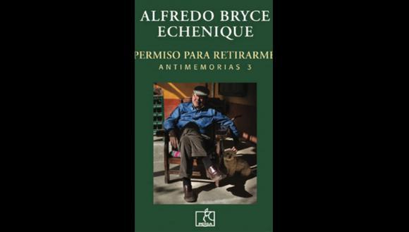 """""""Permiso para retirarme"""" - Alfredo Bryce Echenique"""