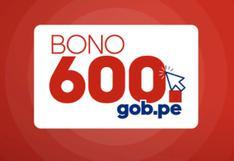 Link del Bono 600: revisa aquí si eres beneficiario del nuevo subsidio del Estado