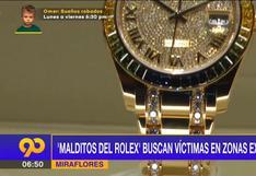 """Delincuencia en Lima: """"Malditos del Rolex"""" buscan víctimas en zonas exclusivas"""