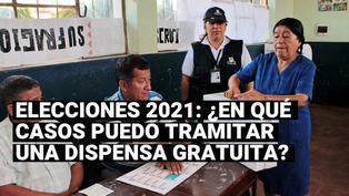 Elecciones 2021: Conoce en qué casos puedo tramitar una dispensa electoral demanera gratuita