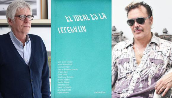 """Entrevistas con figuras como Mario Montalbetti y David LaChapelle componen """"El ideal es la telepatía"""", libro de Andrés Hare. (Fotos: El Comercio)"""