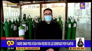 Padre Omar pide ayuda para pagar recibo de luz generado por tres plantas de oxígeno