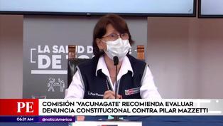 Comisión 'Vacunagate' recomienda evaluar denuncia constitucional a Pilar Mazzetti por vacunación irregular